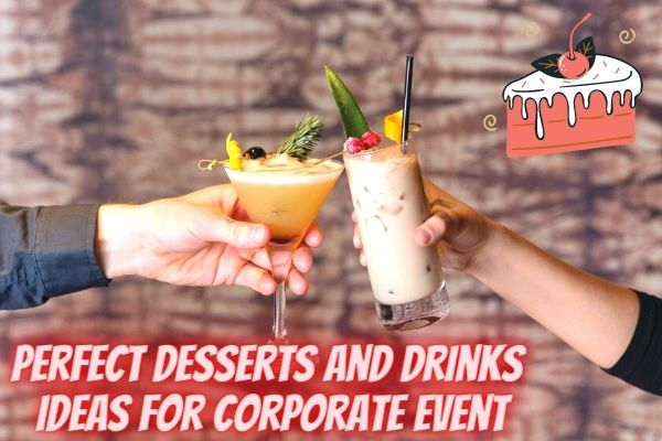 perfect desserts and drinks ideas